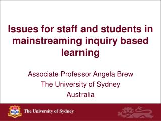 Issues for staff and students in mainstreaming inquiry based learning