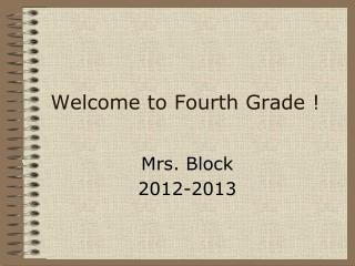 Welcome to Fourth Grade !