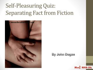 Self-Pleasuring Quiz: Separating Fact from Fiction