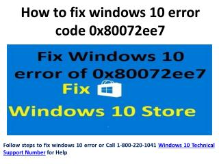 Steps to fix windows 10 error code 0x80072ee7 18002201041 Call Technical Support Number