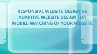 Responsive Website Design Vs Adaptive Website Design