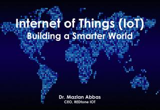 Internet of Things - Building a Smarter World
