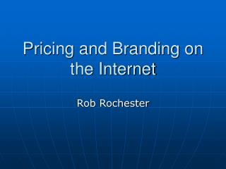 Pricing and Branding on the Internet
