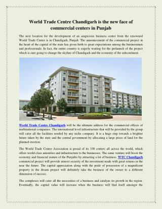 World Trade Centre Chandigarh is the new face of commercial centers in Punjab.