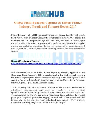 Global Multi-Function Capsules & Tablets Printer Industry Trends and Forecast Report 2017