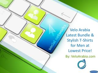Velo Arabia Latest Bundle & Stylish T-Shirts for Men at Lowest Price!