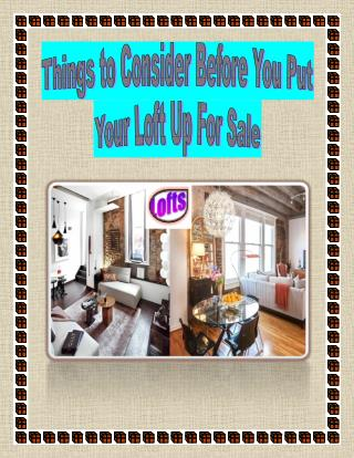 Things to Consider Before You Put Your Loft Up For Sale