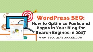 WordPress SEO: How to Optimize Your Blog for Search Engines in 2017