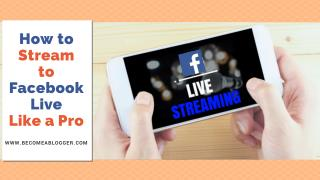 How to Stream to Facebook Live Like a Pro