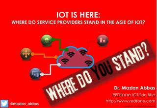 IOT is Here - Where Do Service Providers Stand in the Age of IOT?