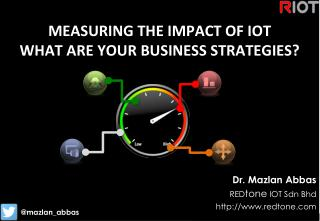 Measuring the Impact of IOT - What Are Your Business Strategies?