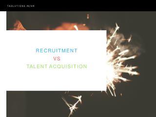 Recruitment vs. Talent Acquisition