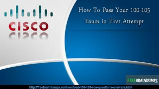 Cisco 100-105 Dumps - Tips to Pass 100-105 Exam in First Attempt