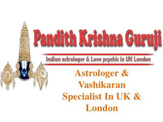 Astrologer And Vashikaran Specialist In London, Uk, Tooting, Croydon, Coventry, Leicester