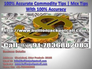 100% Accurate Commodity Tips | Mcx Tips With 100% Accuracy
