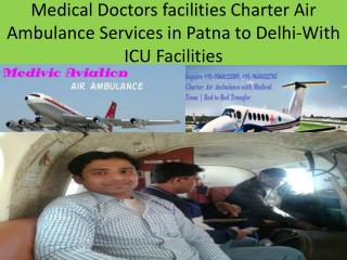 Delhi and Patna Best Air Ambulance Services with Doctors Facilities