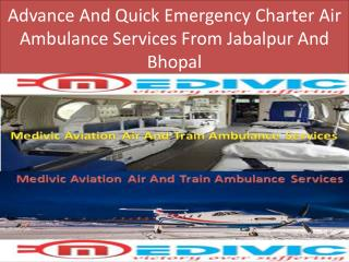 Advance And Quick Emergency Charter Air Ambulance Services From Jabalpur And Bhopal