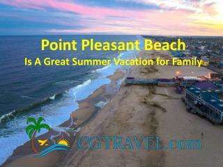 Point Pleasant Beach is a Great Summer Vacation for Family