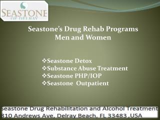 Seastone's Drug Rehab Programs Men and Women