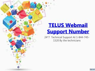 Telus Webmail support number 1-844-745-1520
