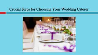 Crucial Steps for Choosing Your Wedding Caterer
