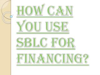Most Powerful Tools use SBLC for Financing