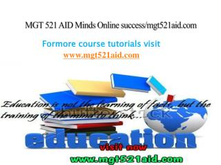 MGT 521 AID Minds Online success/mgt521aid.com