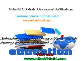 MHA 601 AID Minds Online success/mha601aid.com