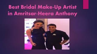 Why Heera Anthony is Best Make Up Artist in Amritsar