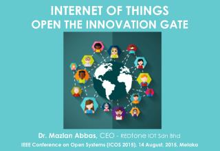 Internet of Things - Open the Innovation Gate