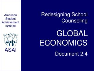 Redesigning School Counseling GLOBAL ECONOMICS Document 2.4