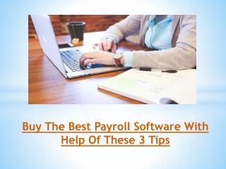 Buy The Best Payroll Software With Help Of These 3 Tips