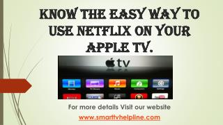 Know The Easy Way To Use Netflix On Your Apple Tv.