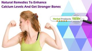 Natural Remedies To Enhance Calcium Levels And Get Stronger Bones