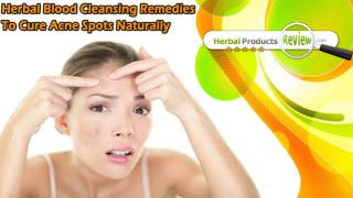 Herbal Blood Cleansing Remedies To Cure Acne Spots Naturally