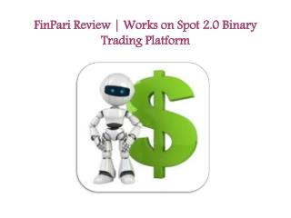 FinPari Review | Works on Spot 2.0 Binary Trading Platform