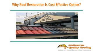 Why Roof Restoration Is Cost Effective Option?