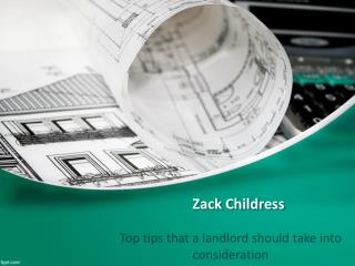 Zack Childress Top Tips That a Landlord Should Take into Consideration
