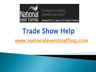 Trade Show Help - www.nationaleventstaffing.com