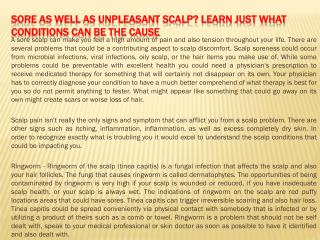 Sore as well as Unpleasant Scalp Learn Just what Conditions Can Be the Cause