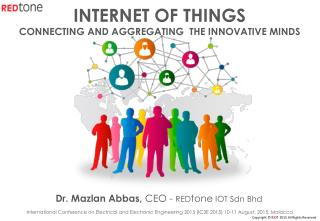 Internet of Things - Connecting and Aggregating the Innovative Minds