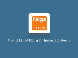 Uses of Liquid Filling Equipment