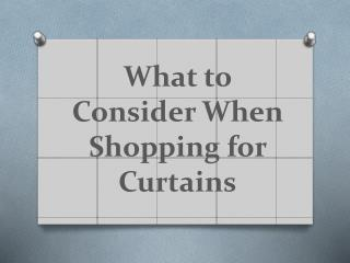 What to Consider When Shopping for Curtains