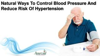 Natural Ways To Control Blood Pressure And Reduce Risk Of Hypertension