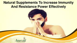 Natural Supplements To Increase Immunity And Resistance Power Effectively
