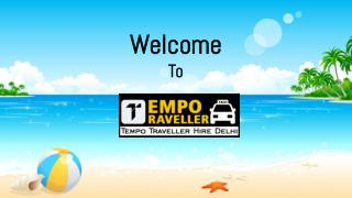 Tempo Traveller Hire in Delhi | Summer Tour Packages Rs.16/- P/Km