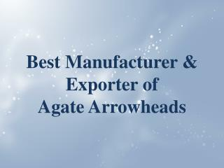 Best Manufacturer & Exporter of Agate Arrowheads - Alakik