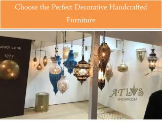 Choose the Perfect Decorative Handcrafted Furniture