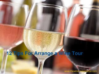 12 Tips For Arrange a Wine Tour