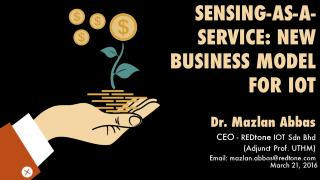 Sensing-as-a-Service - New Business Models for Internet of Things (IOT)